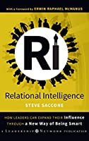 Relational Intelligence: How Leaders Can Expand Their Influence Through a New Way of Being Smart (Jossey-Bass Leadership Network Series)