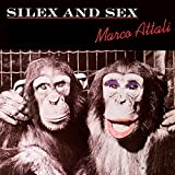 Silex and Sex (Expanded Rare Cuts Edition) [Explicit]