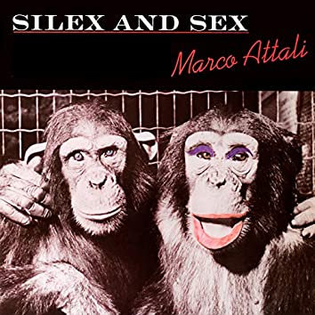 Silex and Sex (Expanded Rare Cuts Edition)