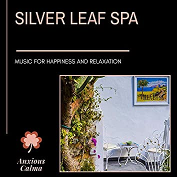 Silver Leaf Spa - Music For Happiness And Relaxation