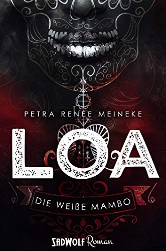 LOA: Die weiße Mambo (Band 1) (German Edition)