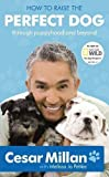 How to Raise the Perfect Dog: Through puppyhood and beyond (English...