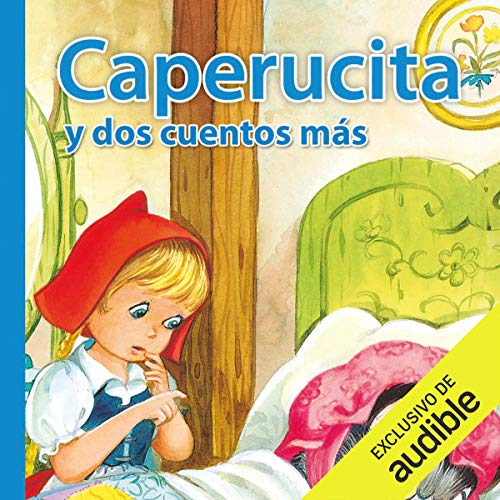 Caperucita roja y dos cuentos mas (Narración en Castellano) [Little Red Riding Hood and Two More Stories] Audiobook By V.V.A.A. cover art