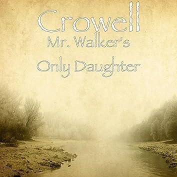 Mr. Walker's Only Daughter