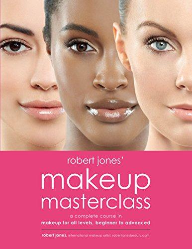 Robert Jones' Makeup Masterclass by [Robert Jones]