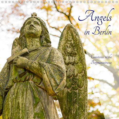 Angels in Berlin - Cemeteries at the Bergmannstrasse (Wall Calendar 2021 300 × 300 mm Square)