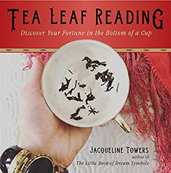 Tea Leaf Reading  Discover Your Fortune in the Bottom of a Cup
