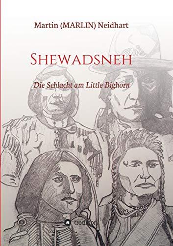 Shewadsneh: Die Schlacht am Little Bighorn