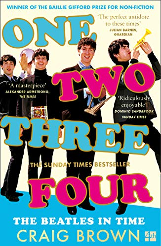 One Two Three Four - The Beatles In Time by Craig Brown