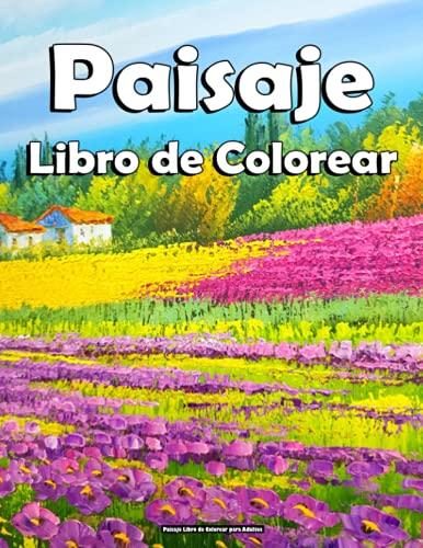 Paisaje Libro de Colorear para Adultos: Para Adultos, Hermosos Paisajes Zen, Naturaleza, Casa De Campo, Jardín, Páginas Para Colorear Antiestrés!!