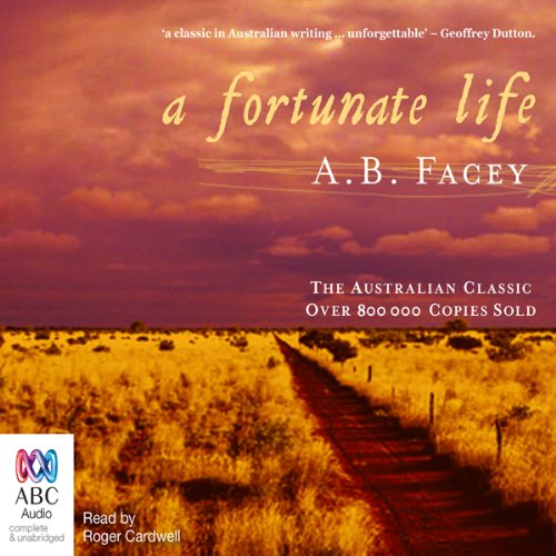 A Fortunate Life                   By:                                                                                                                                 A. B. Facey                               Narrated by:                                                                                                                                 Roger Cardwell                      Length: 13 hrs and 5 mins     75 ratings     Overall 4.4