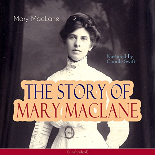 The Story of Mary MacLane audiobook cover art