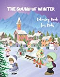 The Sound of Winter: A friendly Winter Coloring Book for Kids Featuring Cute, Fun, and Easy Festive Holiday Illustrations.: 1 (Winter holidays)