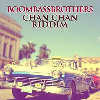 Chan Chan Riddim
