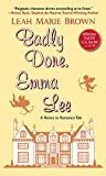 Badly Done, Emma Lee (A Riches to Romance Tale)