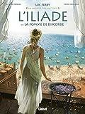 L'Iliade - Tome 01 : La Pomme de discorde (French Edition)