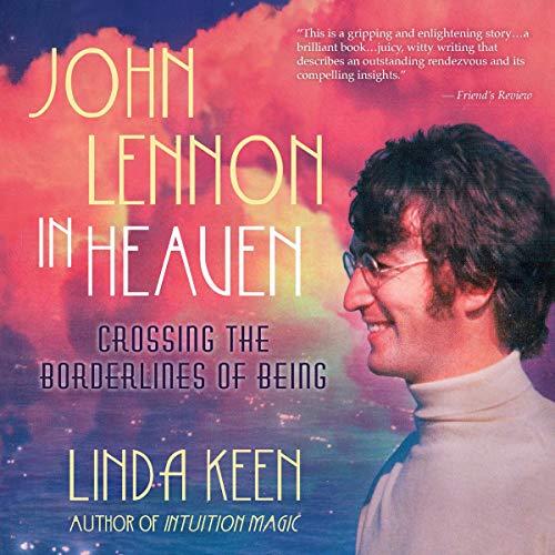 Couverture de John Lennon in Heaven: Crossing the Borderlines of Being