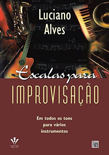 Escalas para improvisação: Em todos os tons para vários instrumentos