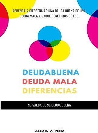 Deuda buena,  deuda mala, diferencias (Spanish Edition)