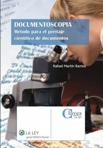 Documentoscopia: Método para el peritaje científico de documentos (Claves La Ley)