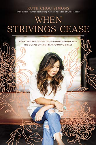 When Strivings Cease: Replacing the Gospel of Self-Improvement with the Gospel of Life-Transforming