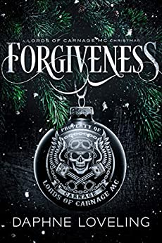 Forgiveness: A Lords of Carnage MC Christmas by [Daphne Loveling]