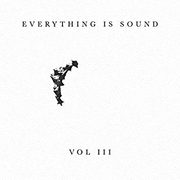 Everything Is Sound, Vol. 3