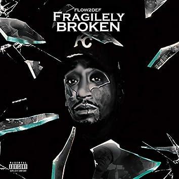 Fragilely Broken