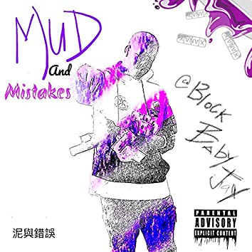 Mud and Mistakes