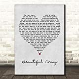Beautiful Crazy Grey Heart Quote Song Lyric Wall Art Gift Print