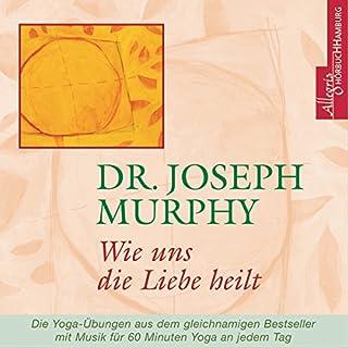 Wie uns die Liebe heilt                   Autor:                                                                                                                                 Joseph Murphy                               Sprecher:                                                                                                                                 Walter Kreye                      Spieldauer: 1 Std. und 13 Min.     42 Bewertungen     Gesamt 4,7