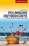Reiseführer Polnische Ostseeküste: Mit Stettin, Danzig, Kaschubien und Marienburg (Trescher-Reiseführer)