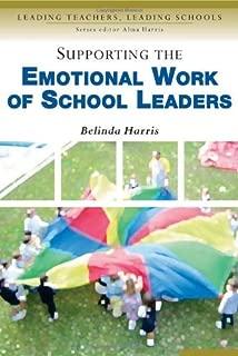 Supporting the Emotional Work of School Leaders (Leading Teachers, Leading Schools Series)