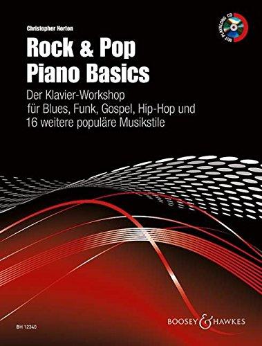 Rock & Pop Piano Basics: Der Klavier-Workshop für Blues, Funk, Gospel, Hip-Hop und 16 weitere populäre Musikstile. Klavier. Ausgabe mit CD.