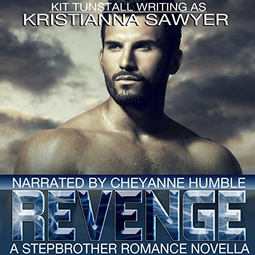 Revenge     A Stepbrother Romance Novella              By:                                                                                                                                 Kristianna Sawyer,                                                                                        Kit Tunstall                               Narrated by:                                                                                                                                 Cheyanne Humble                      Length: 2 hrs and 2 mins     4 ratings     Overall 2.8