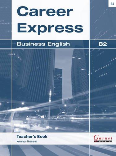 Career Express - Business English B2 Teacher\'s Book