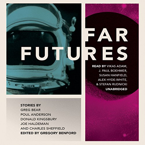 Far Futures                   By:                                                                                                                                 Greg Bear,                                                                                        Donald Kingsbury,                                                                                        Poul Anderson,                   and others                          Narrated by:                                                                                                                                 Vikas Adam,                                                                                        J. Paul Boehmer,                                                                                        Susan Hanfield,                   and others                 Length: 16 hrs and 53 mins     5 ratings     Overall 3.0