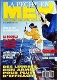 PECHE EN MER (LA) [No 98] du 01/09/1993 - PECHE DE NUIT EN MEDITERRANEE - LA ROCHELLE ET CANNES NTRE CRISE ET PERMIS - LES MEILLEURS APPATS POUR LA DORADE - TRACKER 19 EAGLE 6200 - DES LEURRES BIEN ARMES POUR PLUS D'EFFICACITE