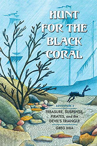 Hunt for the Black Coral: Treasure, Suspense, Pirates, and the Devil's Triangle (Adventure Book 2) (English Edition)