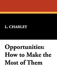 Opportunities: How to Make the Most of Them