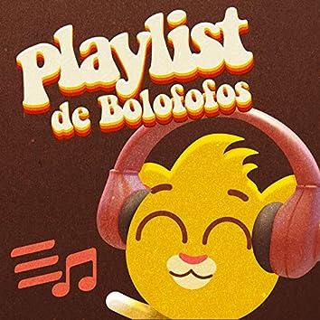 Uma Playlist de Bolofofos