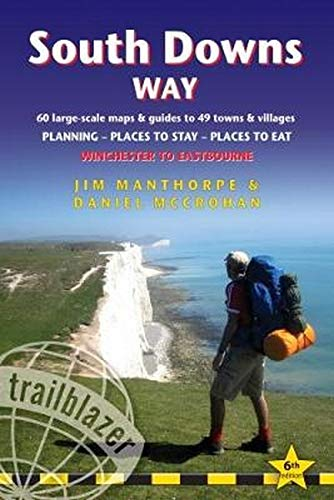 South Downs Way (Trailblazer British Walking Guides) 60 Large-Scale Walking Maps & Guides to 49 Towns & Villages - Planning, Places To Stay, Places to Eat - Winchester to Eastbourne