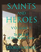 Saints and Heroes Volume I