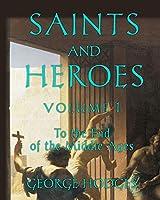 Saints and Heroes Volume I