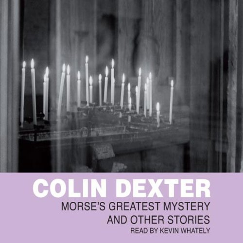Morse's Greatest Mysteries                   By:                                                                                                                                 Colin Dexter                               Narrated by:                                                                                                                                 Kevin Whately                      Length: 2 hrs and 30 mins     31 ratings     Overall 4.3
