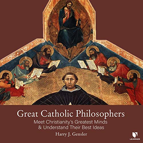 Great Catholic Philosophers: Meet Christianity's Greatest Minds and Understand Their Best Ideas copertina