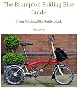 The Brompton Folding Bike Guide (English Edition) eBook: Lomas ...
