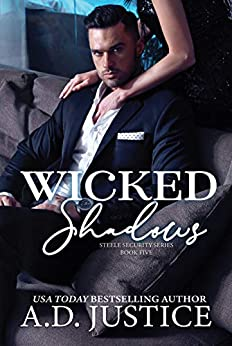 Wicked Shadows (Steele Security Series Book 5) by [A.D. Justice, Lisa Hollett]