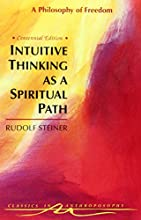 Intuitive Thinking as a Spiritual Path: A Philosophy of Freedom (Cw 4)