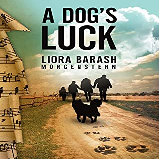 A Dog's Luck                   By:                                                                                                                                 Liora Barash Morgenstern                               Narrated by:                                                                                                                                 J Robin Ward                      Length: 4 hrs and 13 mins     Not rated yet     Overall 0.0